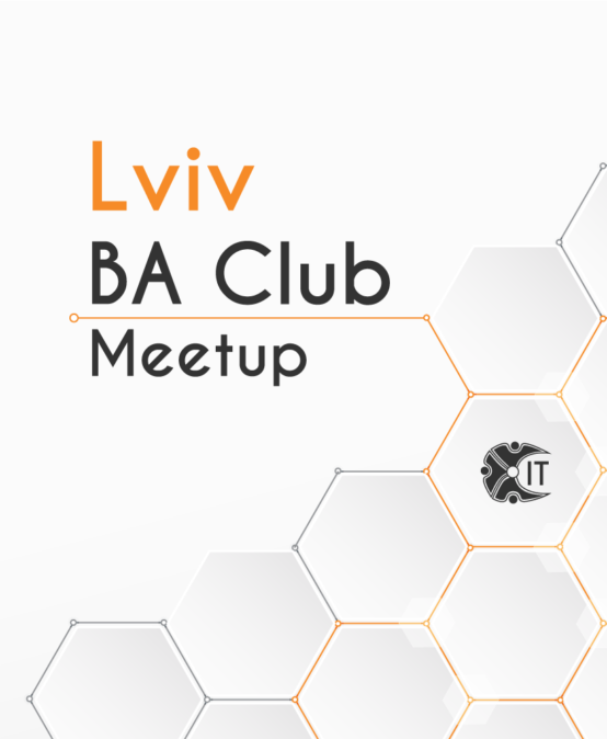 IT Network Lviv BA Club Meetup #3